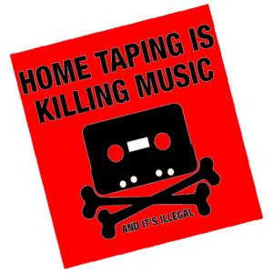 Home taping is killing music - hasło rewolucji