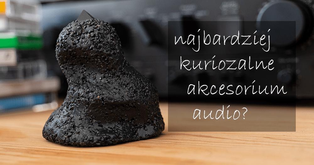 Audiophile Rocks Obscurum - najbardziej kuriozalne akcesorium audio